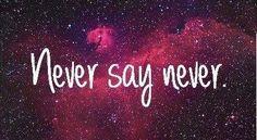 Nigdy nie mów nigdy! ;)
