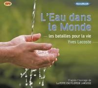 L'eau dans le monde  / Yves Lacoste