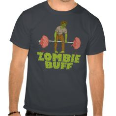 #Zombie Buff T-shirt by HaHaHolidays, Sold on Zazzle