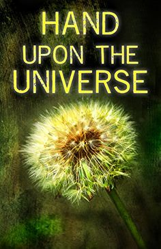 Hand Upon the Universe by Lyle Doux http://www.amazon.com/dp/B00KVP9FZU/ref=cm_sw_r_pi_dp_r3Vzwb0Z5XJFZ