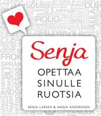 http://www.adlibris.com/fi/product.aspx?isbn=9529310463_source=apsis-anp-3_medium=email_content=fifi_39_re_campaign=fifi_39_re | Nimeke: Senja opettaa sinulle ruotsia - Tekijä: Larsen Senja - ISBN: 9529310463 - Hinta: 20,50 €