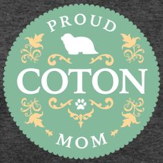 Proud Coton Mom | Get Your Coton On