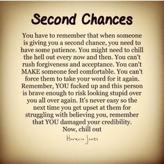 Definition Sad but true. And she will forgive me before I do. I might never fully forgive myself.Sad but true. And she will forgive me before I do. I might never fully forgive myself. One More Chance Quotes, Last Chance Quotes, Second Love Quotes, Love Again Quotes, Love Yourself Quotes, Quotes About Second Chances, Second Chance Relationship Quotes, Finding Love Quotes, One Chance