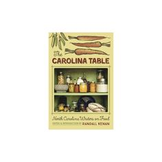 Carolina Table : North Carolina Writers on Food (Paperback)