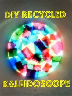 Kaleidoscope out of waste color tissue paper.  Materials needed: > Pringles container (cleaned with lid) > Knife (Adult supervision required) > Construction paper (Gift wrap would also work well) > Tissue paper - Different Colors > Scissors > Glue > Decorating materials (ie: stickers, markers, stamps, etc)