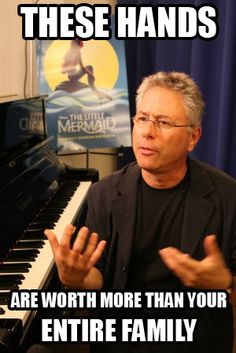 Alan Menken. In other words, a brilliant man.