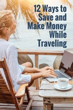 12 Ways to Save and Make Money While Traveling | How To Make Money On The Road | Jobs You Can Do While Travelling | Budget Backpacking Tips | Budget Travel Hacks