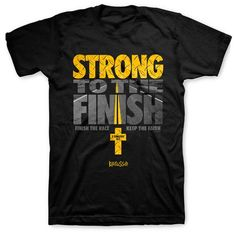 "This t-shirt reads ""Strong to the finish. Finish the race, keep the faith"" with a yellow cross below. Inspired by 2 Timothy 4:7 which reads, ""I have fought the good fight, I have finished the race, I have kept the faith."""