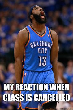 MY reaction when class is cancelled  jharden class cancelled
