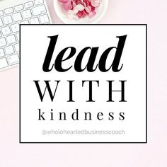 ✨Lead with kindness✨ . Be a kinder leader. Show kindness to yourself, to your co-workers, your clients, your family, and don't forget even strangers. . Kindness multiples. Reach out and make a connection. Make eye contact. Really see som