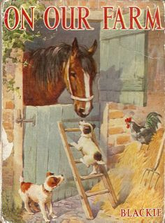 """""""On our Farm """" Blackie & Son Ltd., undated. Illustrated by A. E. Kennedy."""