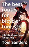 Free Kindle Book -   The best routes for bicycle tourists: Infinite movement for cycling Check more at http://www.free-kindle-books-4u.com/travelfree-the-best-routes-for-bicycle-tourists-infinite-movement-for-cycling/