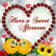 Have A Sweet Afternoon afternoon good afternoon good afternoon quotes good afternoon images noon quotes afternoon greetings