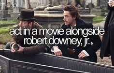 Act in a movie alongside robert downey, jr. - Your Bucket List.