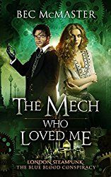 The Mech Who Loved Me (The Blue Blood Conspiracy Book 2)