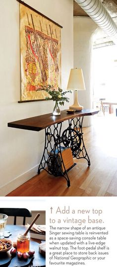 15 hallway decorating ideas that'll make coming home a treat In this home of designer Trish Papadakos, an antique Singer sewing table is reinvented as a console table when updated with a live-edge walnut top. Singer Table, Singer Sewing Tables, Antique Sewing Machine Table, Antique Sewing Machines, Repurposed Furniture, Painted Furniture, Furniture Projects, Diy Furniture, Hallway Decorating