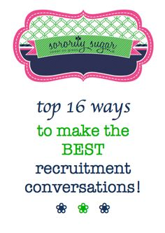 Sorority recruitment is ALL about having conversations! Round after round, PNMs and active sisters must keep the conversations going strong. Use these sorority sugar tips for making the BEST conversations possible! <3 BLOG LINK: http://sororitysugar.tumblr.com/post/87711411649/top-16-ways-to-keep-recruitment-conversations-going#notes