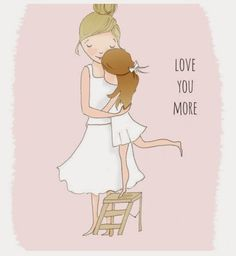 Childrens Wall Art- Love You More- Pretty Art for Childrens Room Art Print 810 Mother Daughter Quotes, I Love My Daughter, My Beautiful Daughter, Mother Qoutes, My Little Girl, My Baby Girl, Baby Sister, Baby Girls, Childrens Wall Art