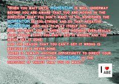 Cuando esperas hasta que el IMPULSO esté en marcha antes de darte cuenta de que se está moviendo en la dirección que no quieres ir, a veces el IMPULSO es demasiado fuerte y por lo tanto el IMPULSO negativo simplemente tiene que mostrar sus efectos.  Pero, queremos que sepas que nada realmente va mal: No puedes equivocarte; y nunca logras terminarlo.  Y la razón por la que no puedes hacerlo mal es debido a que nunca lo terminas.  Siempre hay otra oportunidad de dirigir tus pensamientos y…