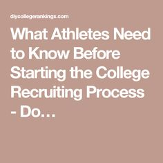 What Athletes Need to Know Before Starting the College Recruiting Process - Do…