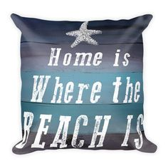 Home is Where the Beach is- Pillow