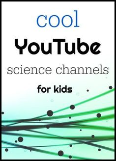 8 Science youtube channels for kids. Learn at home or school. @kristiph