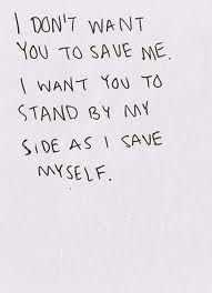 i want you to stand by my side as I save myself by the grace of God