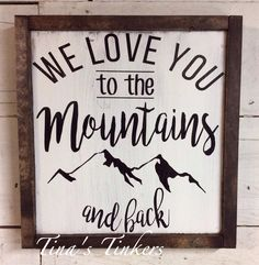 I/we love you to the mountains and back. Woodland themed nursery. Baby shower gift. The mountains are calling. Nursery decor. by TinasTinkers on Etsy