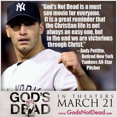 """God's Not Dead""  Movie Yankees Pettitte - Still in theaters - Go see it!"