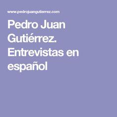 Pedro Juan Gutiérrez. Entrevistas en español