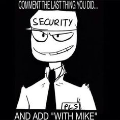 DO IT!!! I drew squid girl wit Mike<<< I was fangirling over Jeremy (FNAF) ....with....Mike