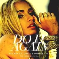 Pia Mia - Do It Again (Feat Chris Brown & Tyga)(2015) by CrUnKzKing on SoundCloud  sUmMeR SmAsH!i!i!
