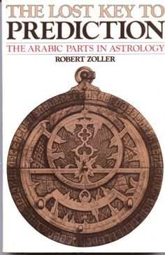 The Lost Key to Prediction: The Arabic Parts in Astrology by Robert Zoller http://www.amazon.com/dp/0892810130/ref=cm_sw_r_pi_dp_97x5tb17W0KHX