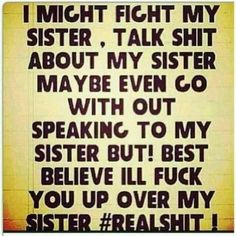 The one thing I don't do is talk shit about my sister! But everything else u better believe! Little Sister Quotes, Sister Quotes Funny, Brother Quotes, Little Sisters, Funny Quotes, Sister Poems, Friend Poems, Daughter Quotes, Random Quotes