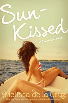 Beach Lane: Sun-kissed by Melissa de la Cruz. On sale 6/4/13. For ages 14 and up. #teenfiction #ya