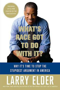 Buy What's Race Got to Do with It?: Why It's Time to Stop the Stupidest Argument in America by Larry Elder and Read this Book on Kobo's Free Apps. Discover Kobo's Vast Collection of Ebooks and Audiobooks Today - Over 4 Million Titles! It Pdf, Political Books, Its Time To Stop, Book Summaries, Paperback Books, Good People, Bestselling Author, Books Online, Larry