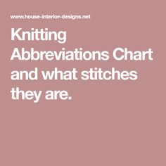 Knitting Abbreviations Chart and what stitches they are.
