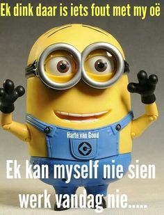 for those who speech English, 'I think there is something wrong with my eyes because i don't see myself working today'