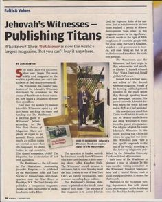 World's largest magazine and you can't buy it anywhere. The Watchtower has the largest circulation of any magazine on earth. It is hand delivered by Jehovah's Witnesses and is now available on-line at www.jw.org