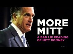 "▶ ""More Mitt"" — A Bad Lip Reading Soundbite - YouTube"