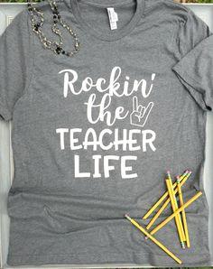 Rockin the Teacher Life Teacher Life Shirt Teacher Shirts Teacher Gifts Back to School Teacher Shirt Cute Teacher Shirts New Teacher - Life Shirts - Ideas of Life Shirts -