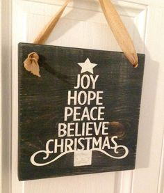 Primitive Sign with Joy Hope Peace Believe and by likeIsaid