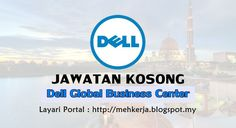 Jawatan Kosong di Dell Global Business Center - 26 Aug 2016   Since 1985 Dell has played a critical role in enabling more affordable and accessible technology around the world. As an end-to-end computing solutions company Dell continues to transform computing and provide high quality solutions that empower people to do more. We promote an environment that is rooted in the entrepreneurial spirit in which the company was founded. Our diverse workforce is critical to generating new ideas and…