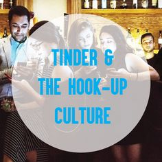 tinder and the hook up culture