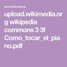 upload.wikimedia.org wikipedia commons 3 3f Como_tocar_el_piano.pdf