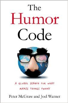 The Humor Code: A Global Search for What Makes Things Funny: Peter McGraw, Joel Warner: 9781451665413: Amazon.com: Books