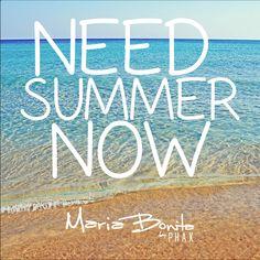 NEED SUMMER NOW.......!!!!!!!!!!!!!!!!!!!