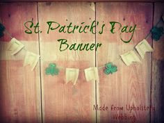 Reclaim, Renew, Remodel: Whatever Wednesday: Upholstery Webbing St. Patrick's Day Banner