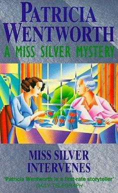 Miss Silver Intervenes (Miss Silver, book by Patricia Wentworth - book cover, description, publication history. Crime Fiction, Fiction Novels, Vintage Book Covers, Vintage Books, Midsomer Murders, Story Writer, Human Soul, Favorite Pastime, Cozy Mysteries