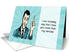 Retro cartoon man declares his love for someone over his remote. Funny Valentine's day card for the hilarious person in your life. greetingcarduniverse.com/jjbdesigns  #greetingcard #greetingcarduniverse #greeting #card